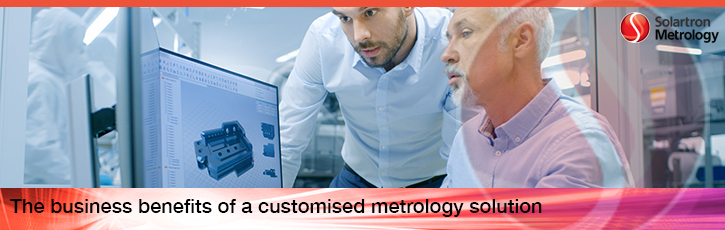 The business benefits of a customised metrology solution
