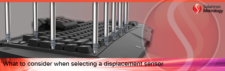 What to consider when selecting a displacement sensor
